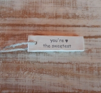 "cadeau label : "" You're te sweetest"""